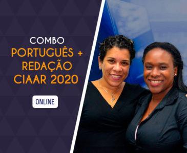COMBO PORTUGUÊS + REDAÇÃO CIAAR 2020