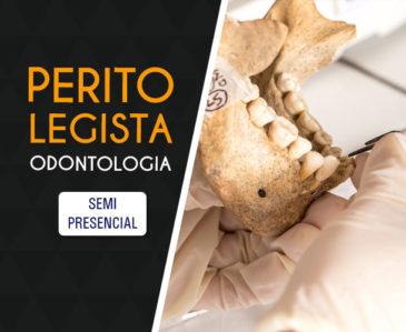 Perito Legista Odontologia – Semipresencial