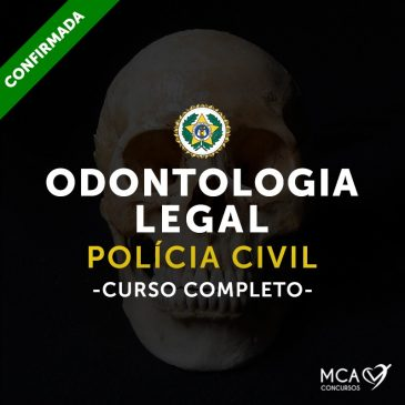 Odontologia Legal Polícia Civil – Curso completo – Semipresencial (Presencial + Online)
