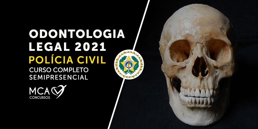 Curso Odontologia Legal: Polícia Civil - MCA Concursos