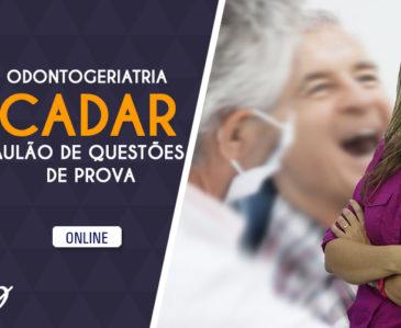 ODONTOGERIATRIA CADAR – Aulão de Questões de Prova