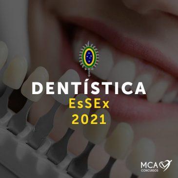 Dentística EsSEx 2021 – Uma vaga certa!